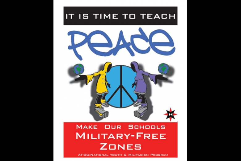"Poster with the message ""It is time to teach peace: Make our schools military-free zones"" written on it."